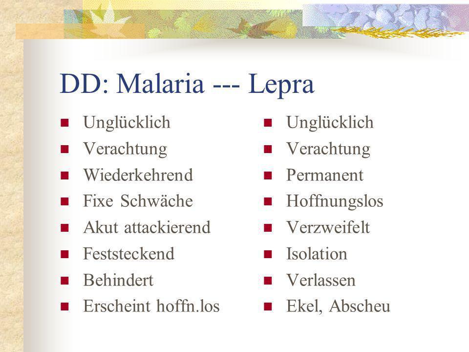 DD: Malaria --- Lepra Unglücklich Verachtung Wiederkehrend