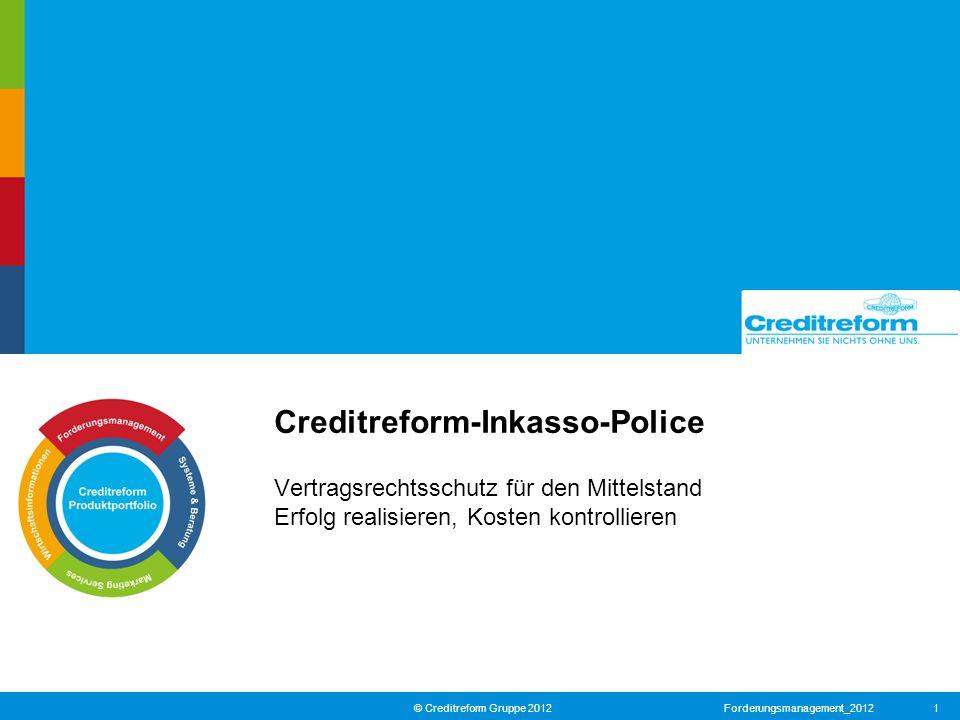 Creditreform-Inkasso-Police Vertragsrechtsschutz für den Mittelstand Erfolg realisieren, Kosten kontrollieren