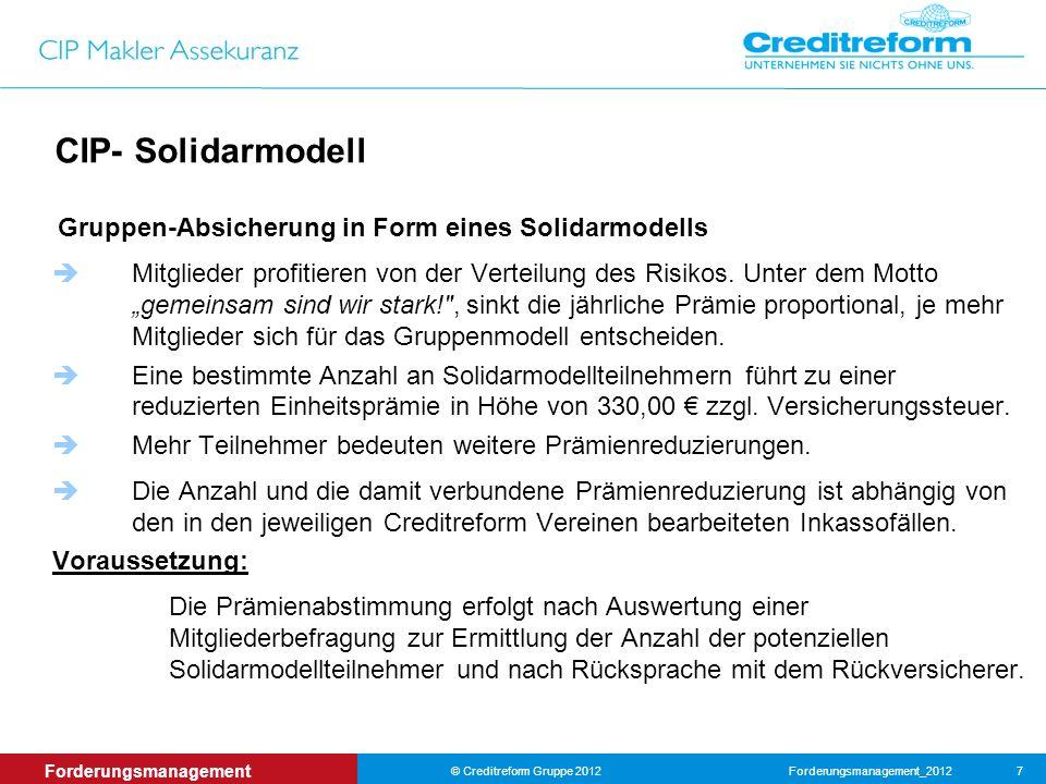 CIP- Solidarmodell Gruppen-Absicherung in Form eines Solidarmodells. Mitglieder profitieren von der Verteilung des Risikos. Unter dem Motto.
