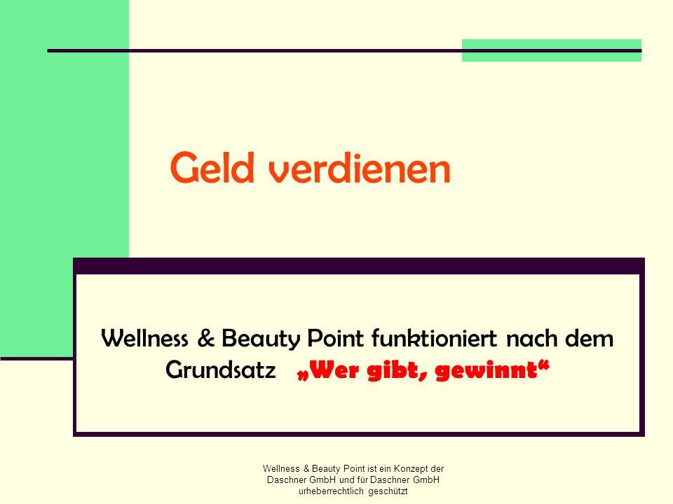 """Geld verdienen Wellness & Beauty Point funktioniert nach dem Grundsatz """"Wer gibt, gewinnt"""
