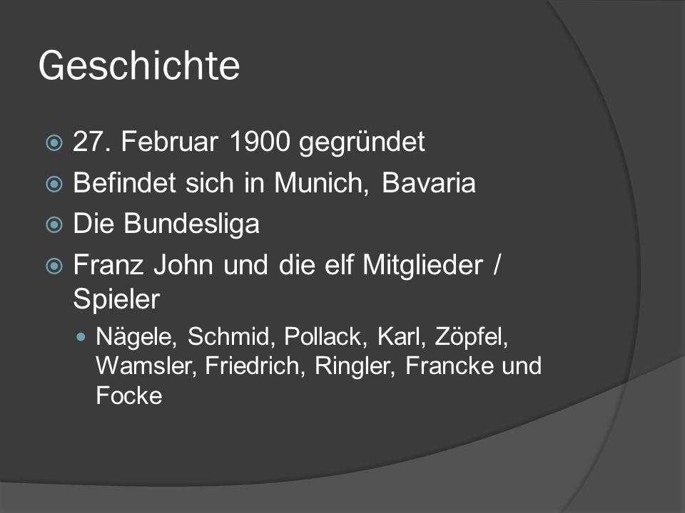 Geschichte 27. Februar 1900 gegründet Befindet sich in Munich, Bavaria
