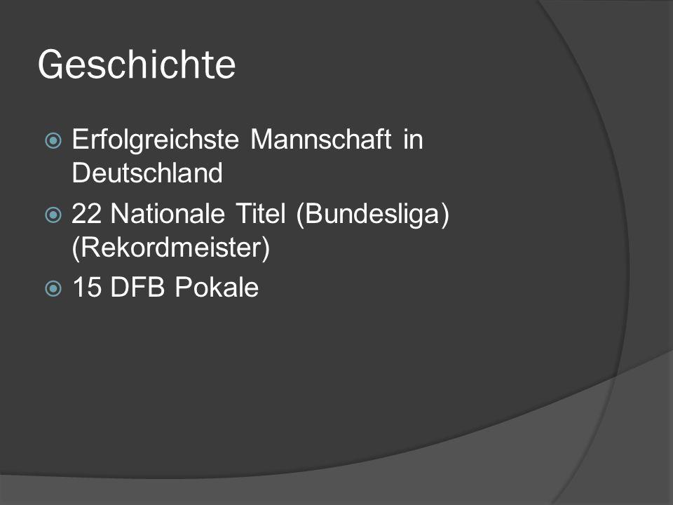 Geschichte Erfolgreichste Mannschaft in Deutschland
