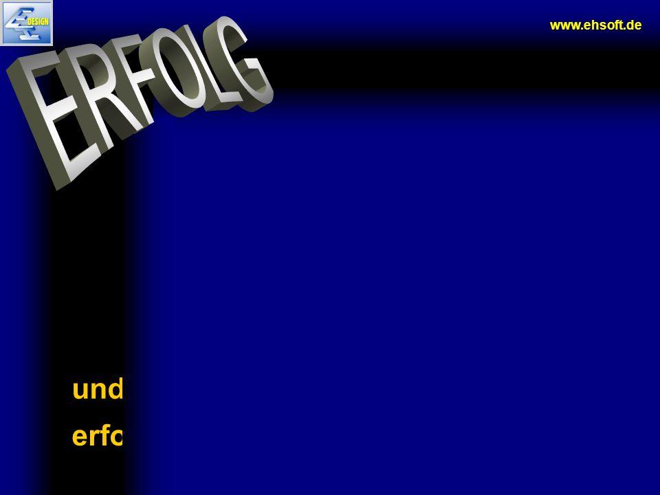 www.ehsoft.de ERFOLG und… erfolgreich