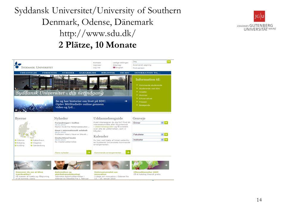 Syddansk Universitet/University of Southern Denmark, Odense, Dänemark http://www.sdu.dk/ 2 Plätze, 10 Monate