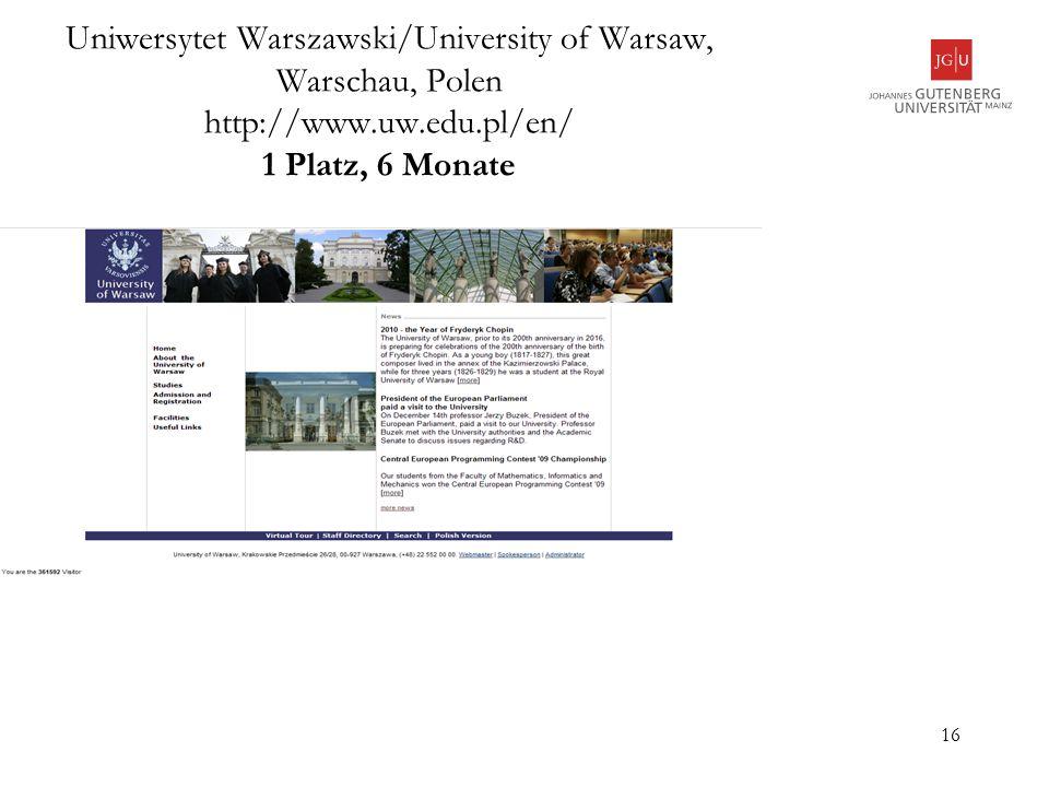 Uniwersytet Warszawski/University of Warsaw, Warschau, Polen http://www.uw.edu.pl/en/ 1 Platz, 6 Monate