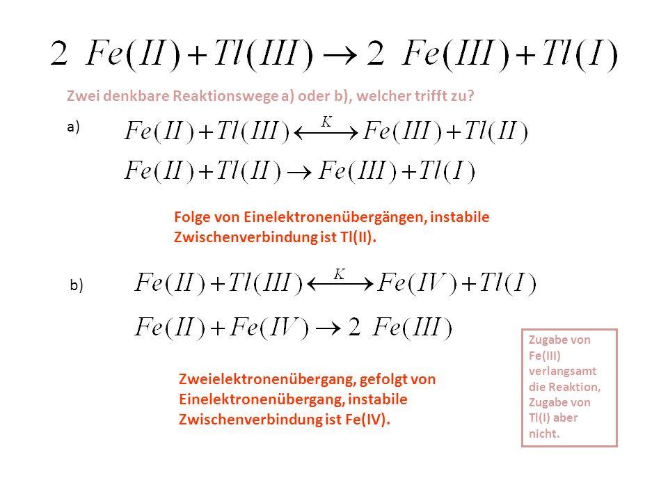 Zwei denkbare Reaktionswege a) oder b), welcher trifft zu a)