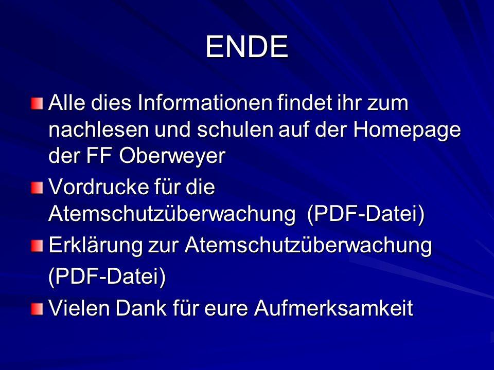 ENDE Alle dies Informationen findet ihr zum nachlesen und schulen auf der Homepage der FF Oberweyer.
