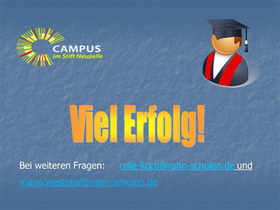 Viel Erfolg! Bei weiteren Fragen: rolle-koch@rahn-schulen.de und
