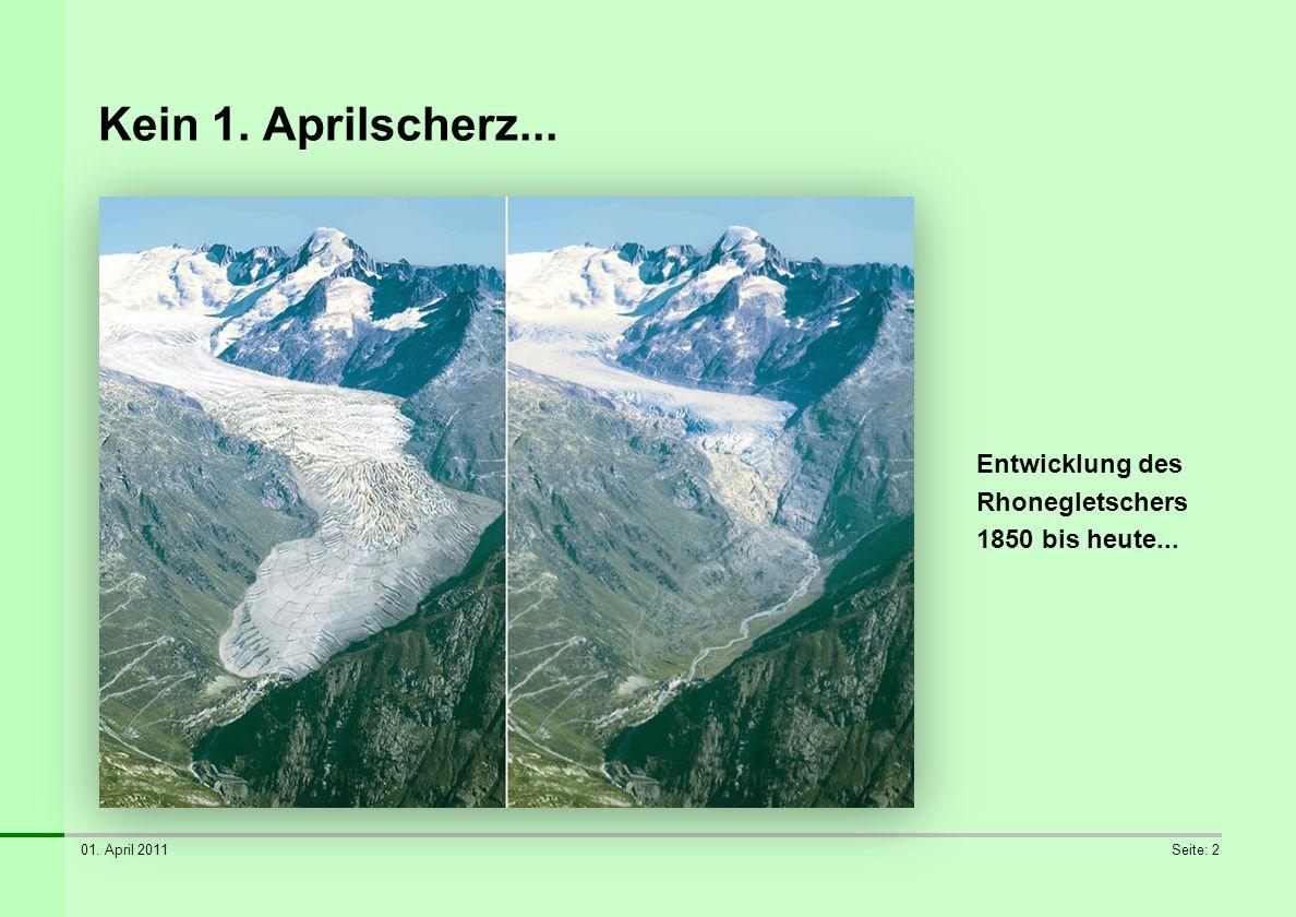 Kein 1. Aprilscherz... Entwicklung des Rhonegletschers