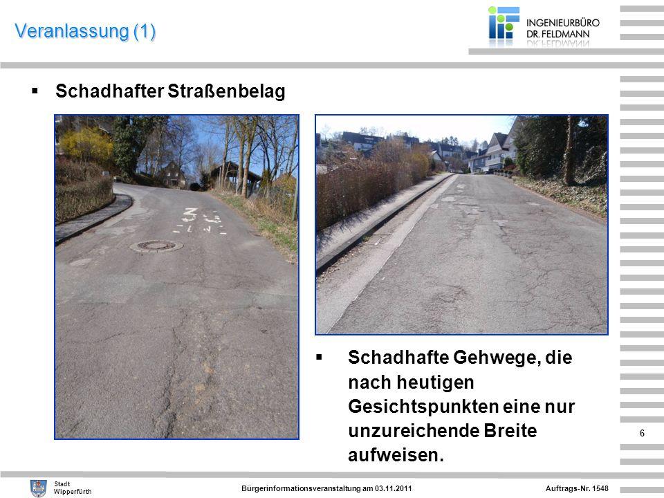 Veranlassung (1) Schadhafter Straßenbelag.