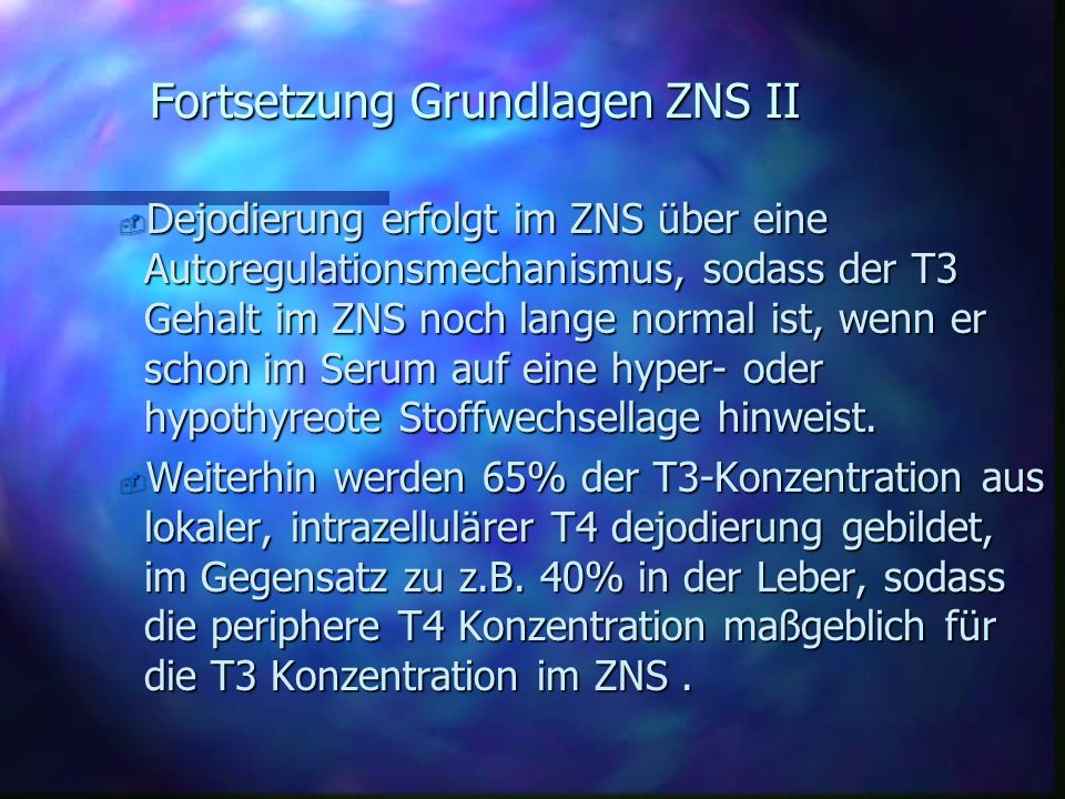 Fortsetzung Grundlagen ZNS II