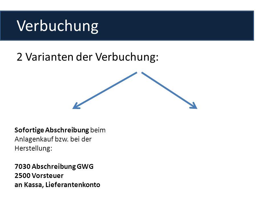 Verbuchung 2 Varianten der Verbuchung: