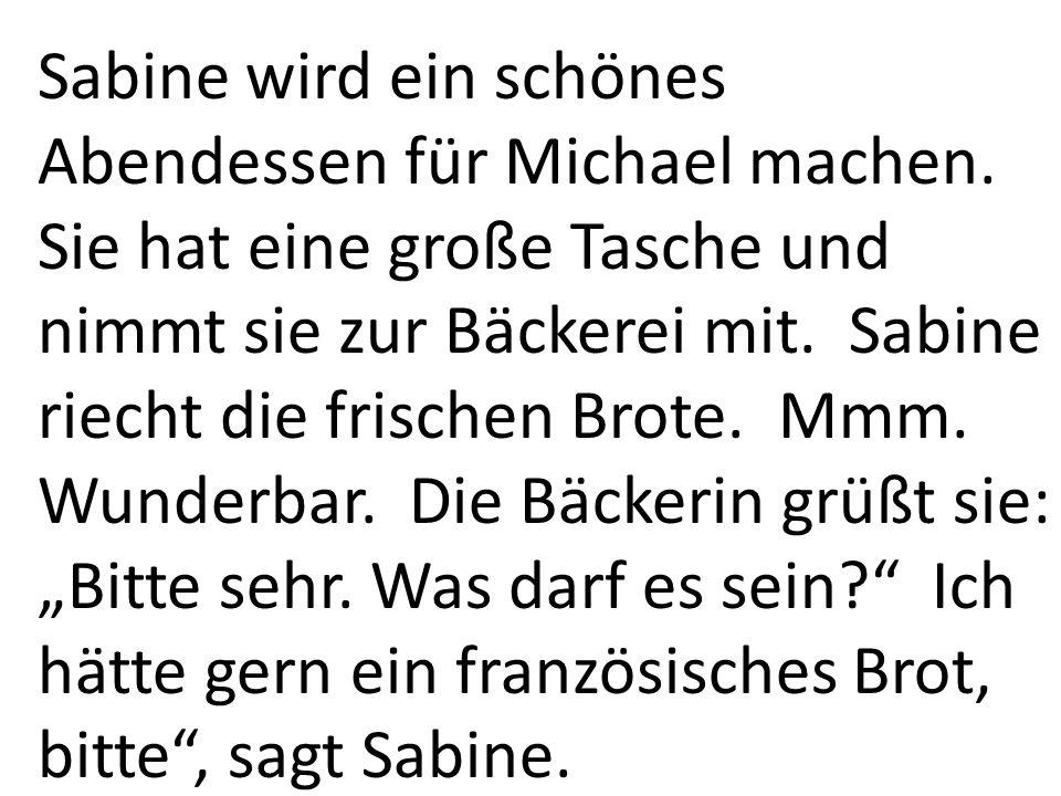 Sabine wird ein schönes Abendessen für Michael machen