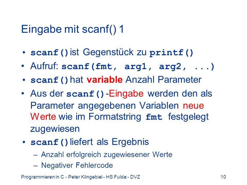 Eingabe mit scanf() 1 scanf()ist Gegenstück zu printf()