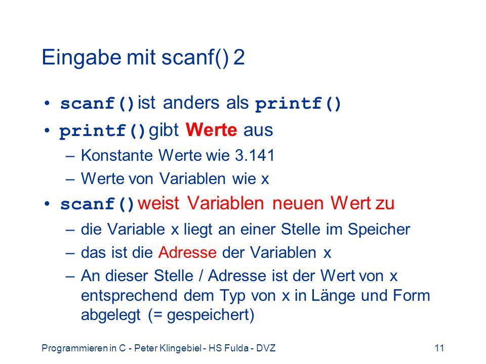 Eingabe mit scanf() 2 scanf()ist anders als printf()