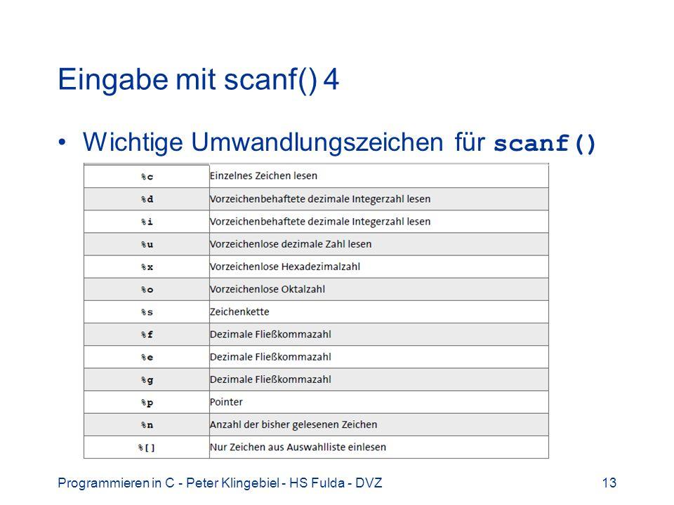 Eingabe mit scanf() 4 Wichtige Umwandlungszeichen für scanf()