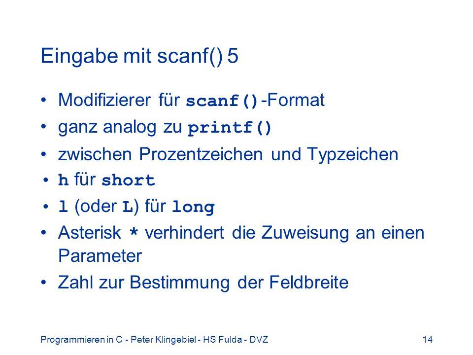 Eingabe mit scanf() 5 Modifizierer für scanf()-Format