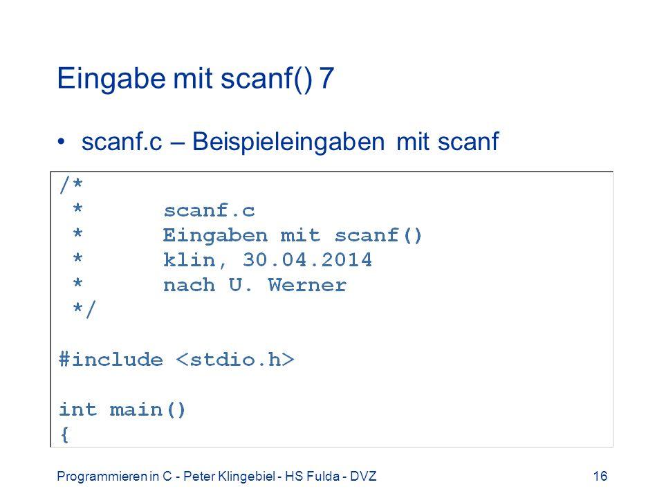 Eingabe mit scanf() 7 scanf.c – Beispieleingaben mit scanf
