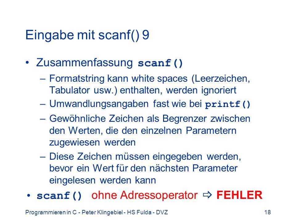 Eingabe mit scanf() 9 Zusammenfassung scanf()