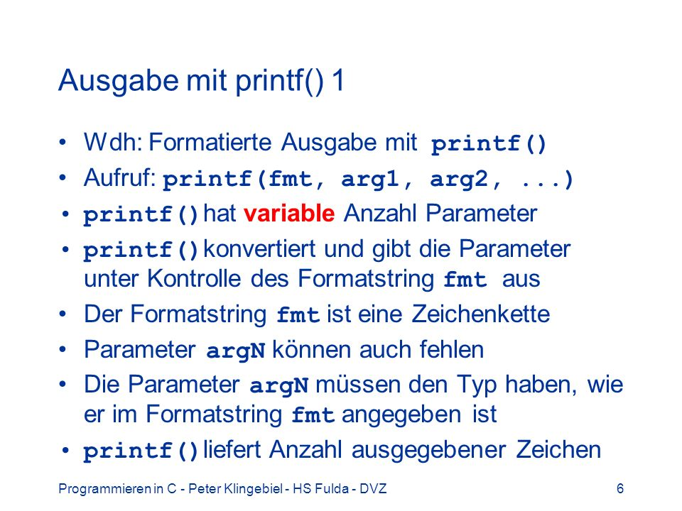 Ausgabe mit printf() 1 Wdh: Formatierte Ausgabe mit printf()