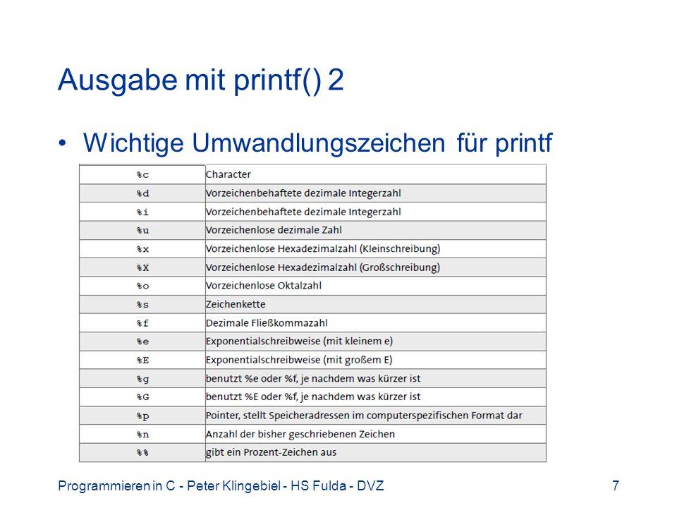 Ausgabe mit printf() 2 Wichtige Umwandlungszeichen für printf