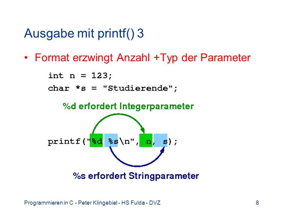 Ausgabe mit printf() 3 Format erzwingt Anzahl +Typ der Parameter