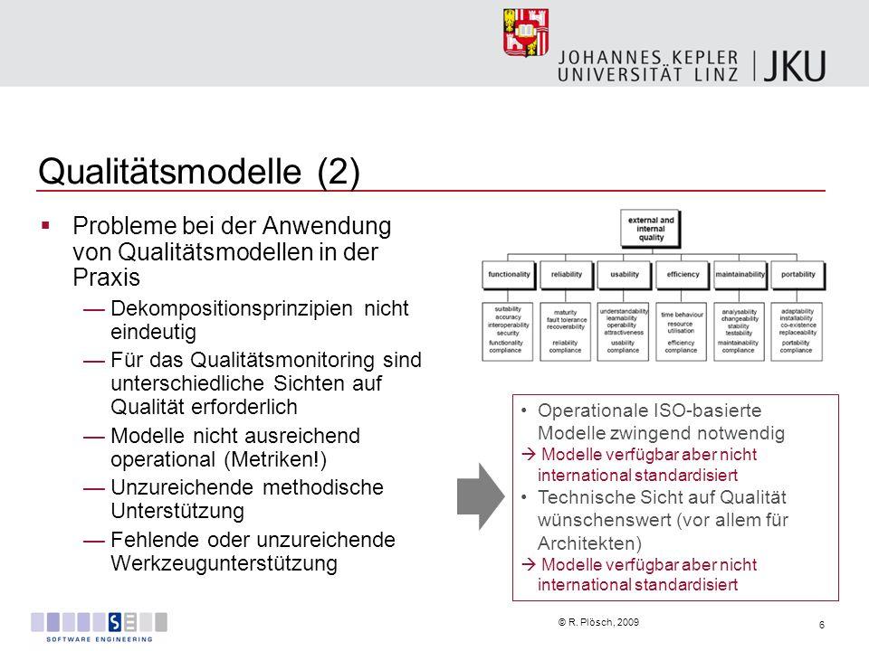 Qualitätsmodelle (2) Probleme bei der Anwendung von Qualitätsmodellen in der Praxis. Dekompositionsprinzipien nicht eindeutig.