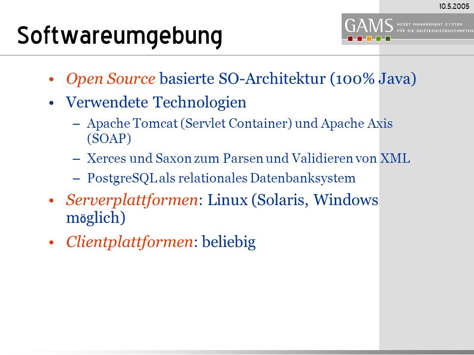 Softwareumgebung Open Source basierte SO-Architektur (100% Java)