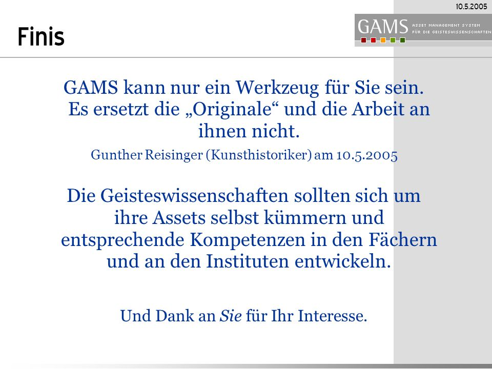 """Finis GAMS kann nur ein Werkzeug für Sie sein. Es ersetzt die """"Originale und die Arbeit an ihnen nicht."""