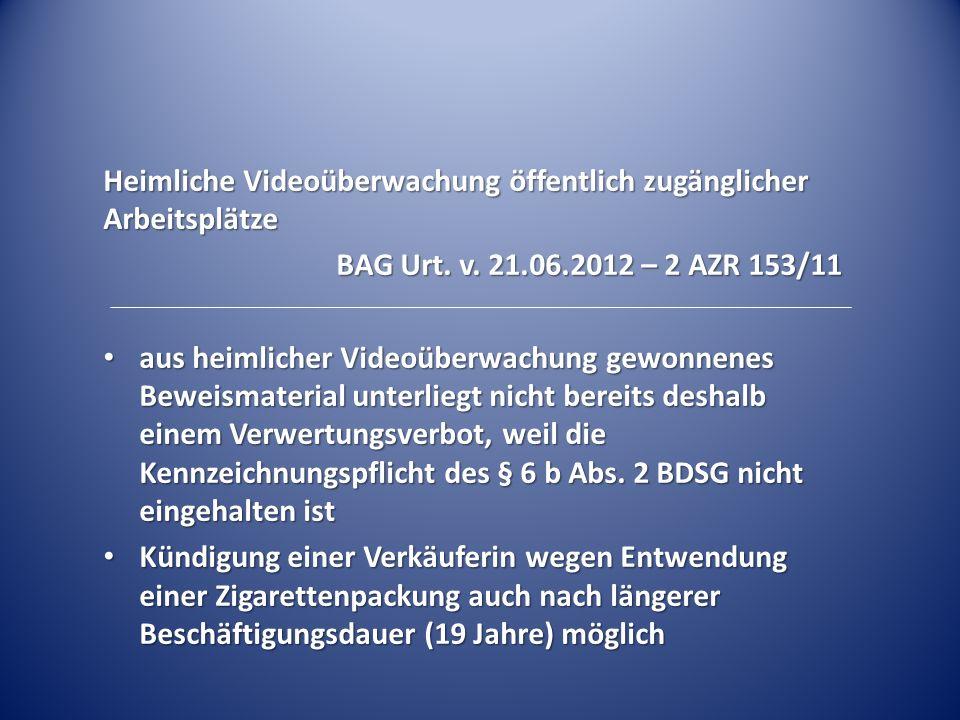 Heimliche Videoüberwachung öffentlich zugänglicher Arbeitsplätze