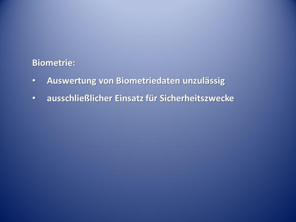 Biometrie: Auswertung von Biometriedaten unzulässig ausschließlicher Einsatz für Sicherheitszwecke