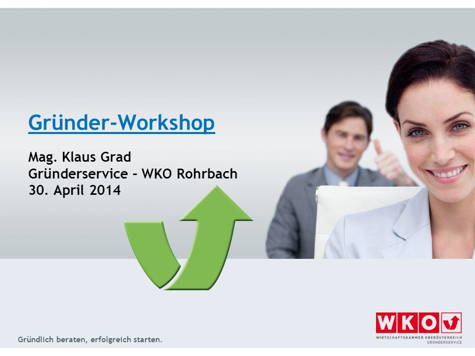 Gründer-Workshop Mag. Klaus Grad Gründerservice – WKO Rohrbach