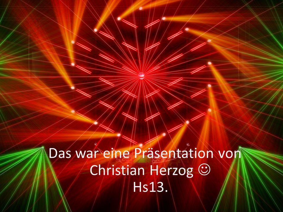 Das war eine Präsentation von Christian Herzog  Hs13.