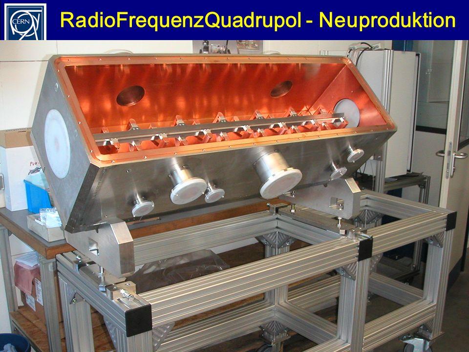 RadioFrequenzQuadrupol - Neuproduktion