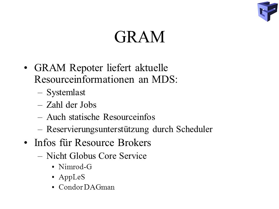 GRAM GRAM Repoter liefert aktuelle Resourceinformationen an MDS: