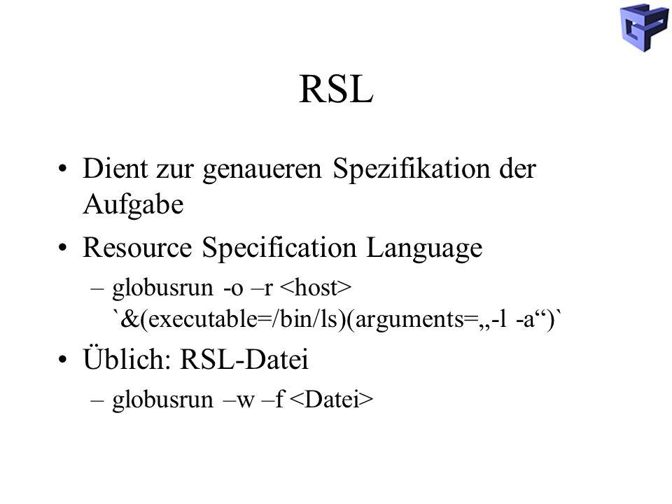 RSL Dient zur genaueren Spezifikation der Aufgabe