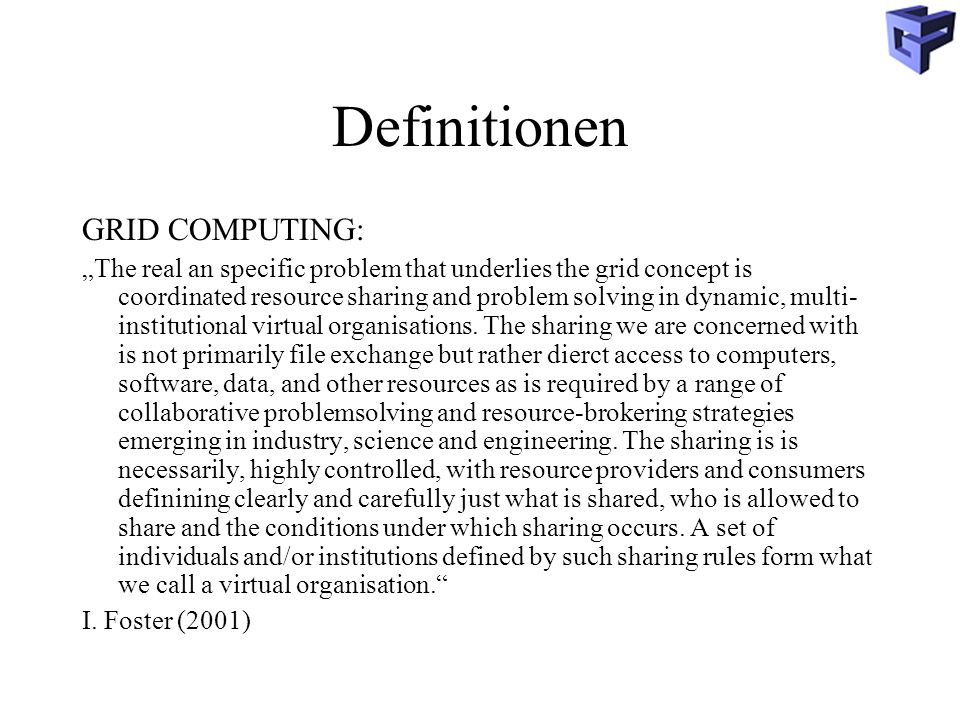 Definitionen GRID COMPUTING: