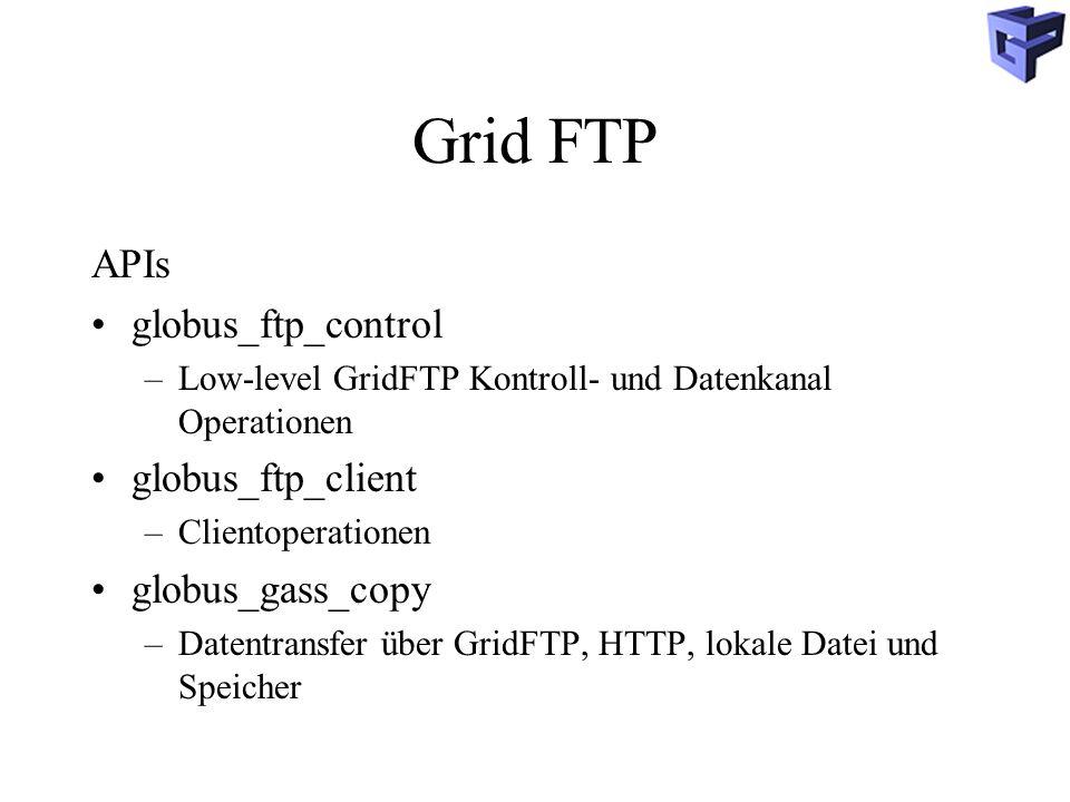 Grid FTP APIs globus_ftp_control globus_ftp_client globus_gass_copy