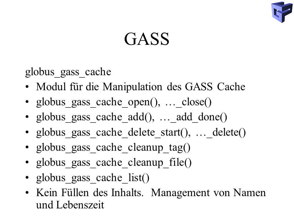 GASS globus_gass_cache Modul für die Manipulation des GASS Cache