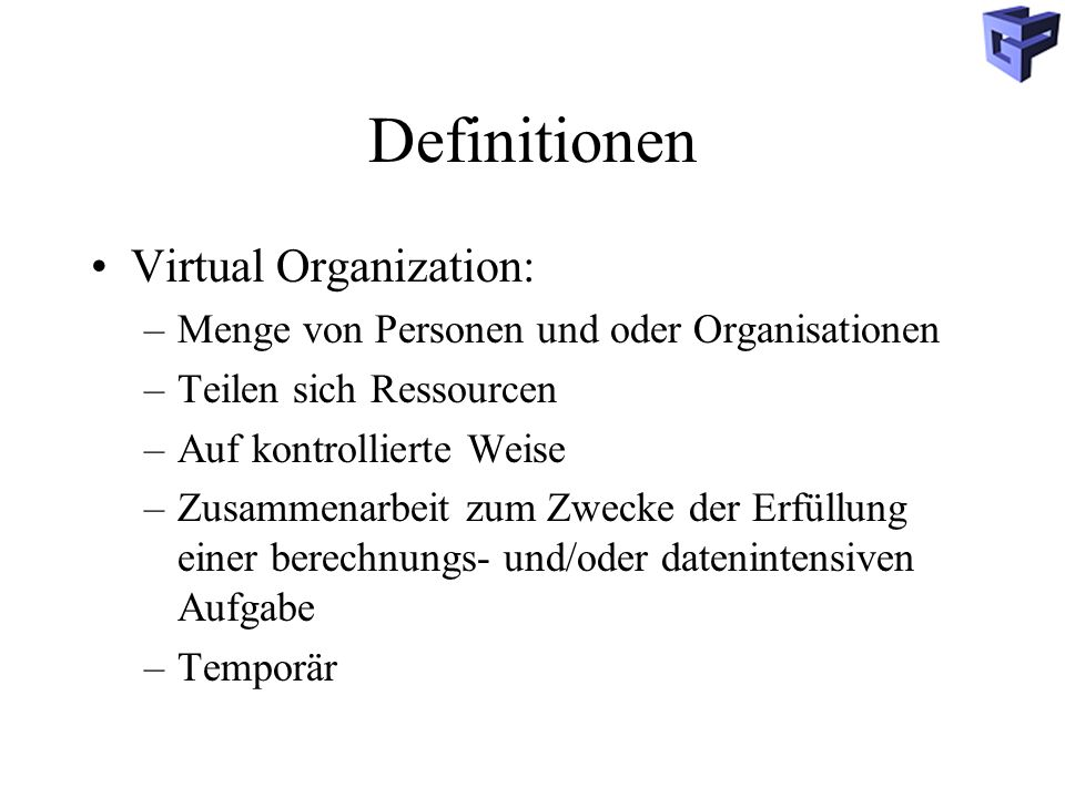 Definitionen Virtual Organization:
