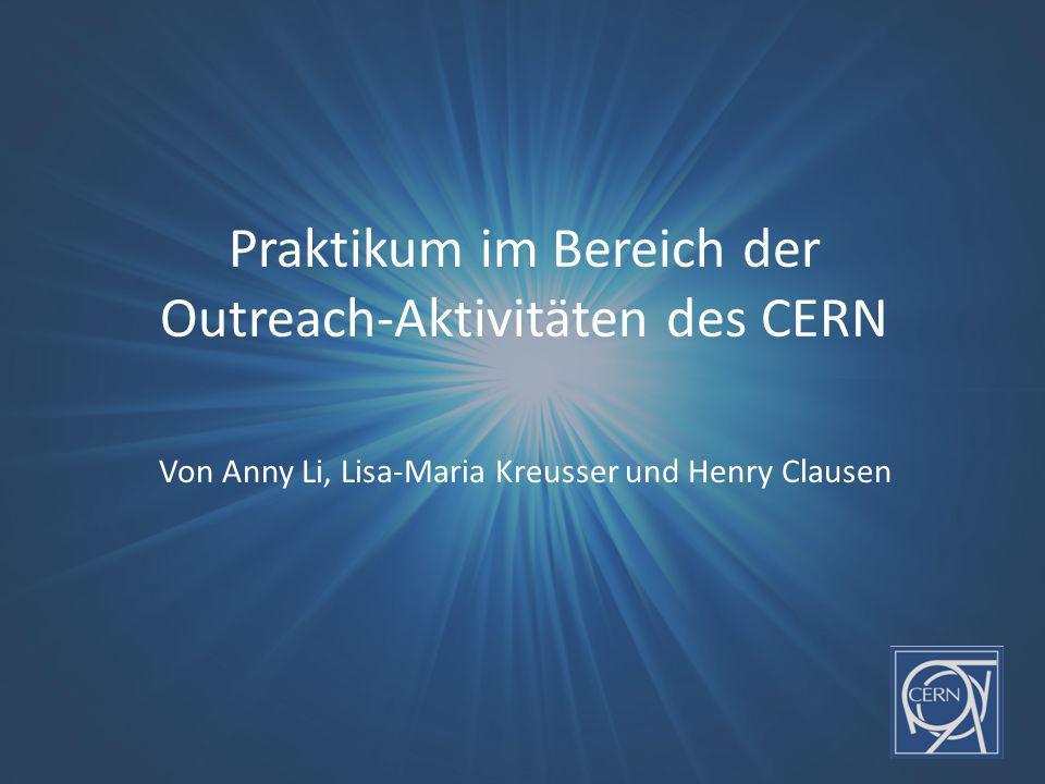 Praktikum im Bereich der Outreach-Aktivitäten des CERN