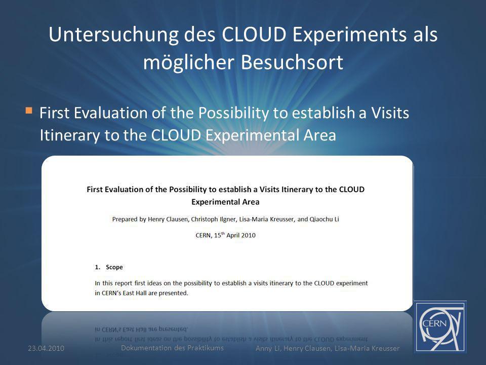 Untersuchung des CLOUD Experiments als möglicher Besuchsort