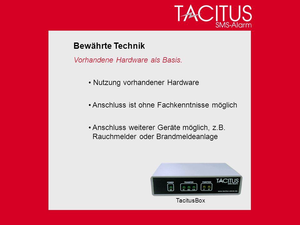 Bewährte Technik Vorhandene Hardware als Basis.