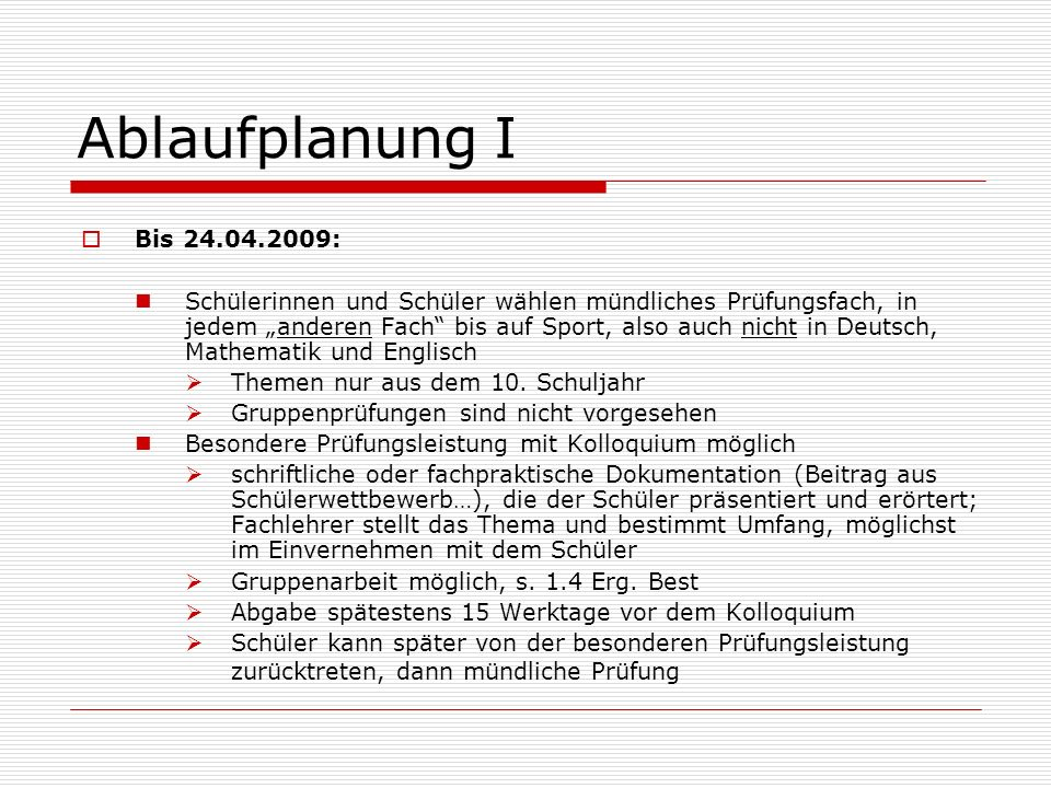 Ablaufplanung I Bis 24.04.2009: