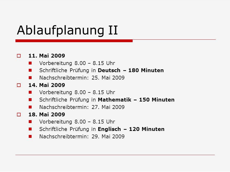 Ablaufplanung II 11. Mai 2009 Vorbereitung 8.00 – 8.15 Uhr