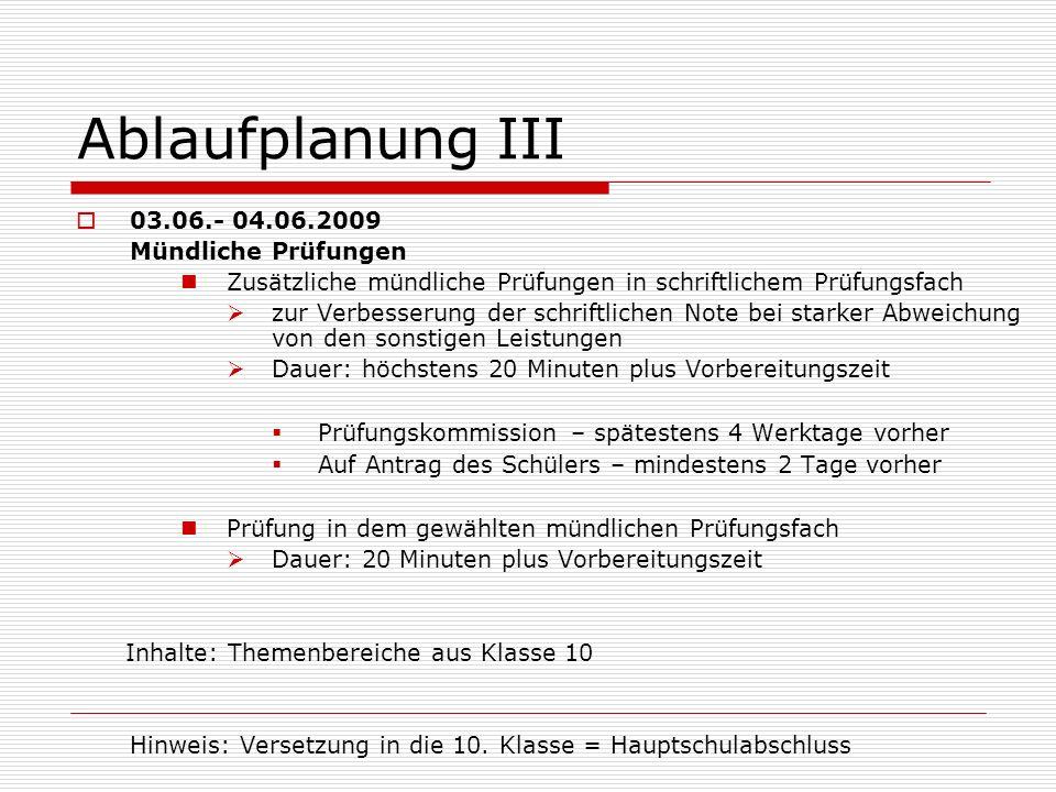 Ablaufplanung III 03.06.- 04.06.2009 Mündliche Prüfungen
