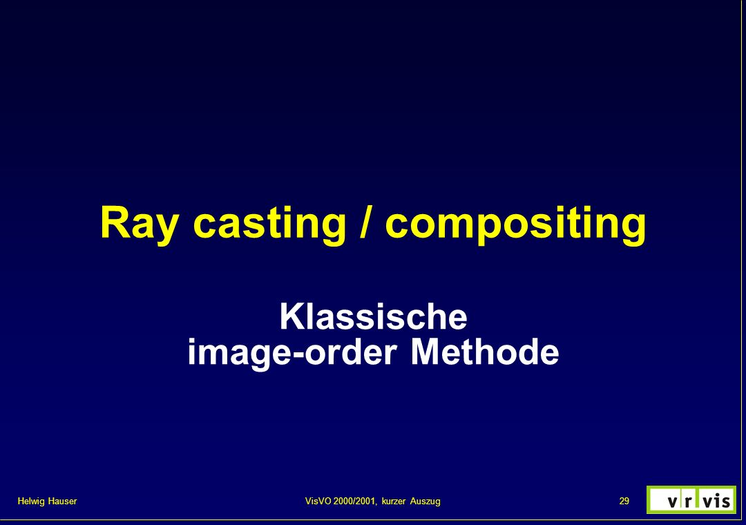 Ray casting / compositing