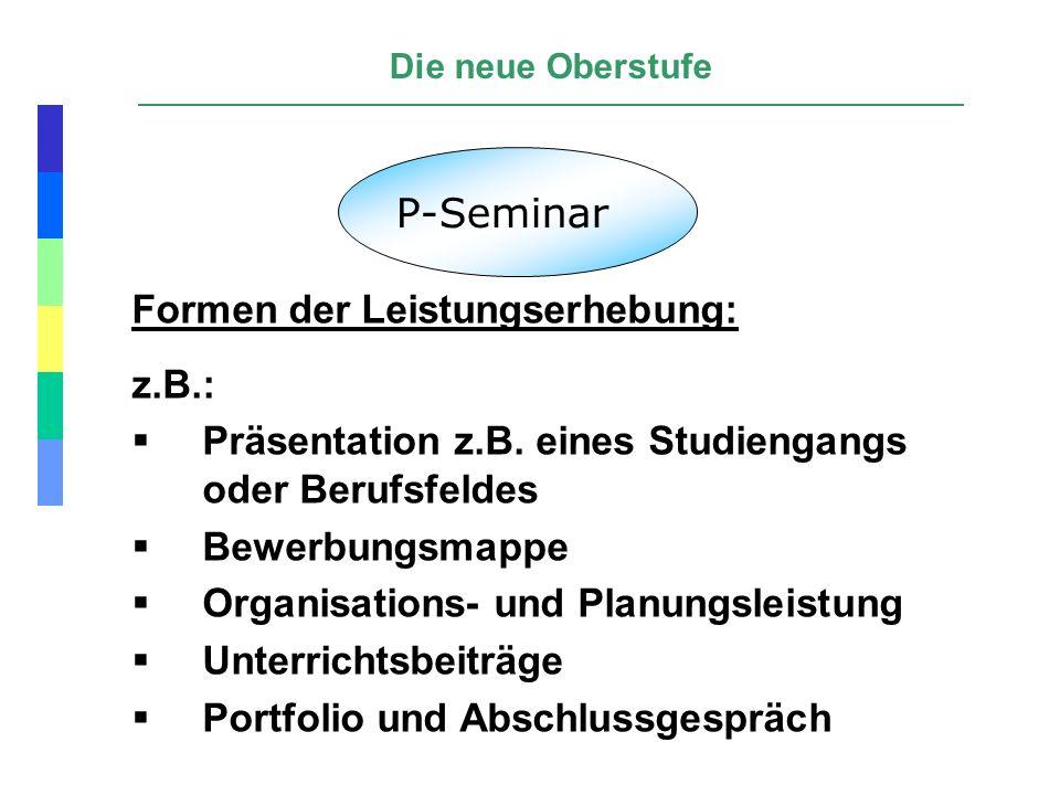 P-Seminar Formen der Leistungserhebung: z.B.: