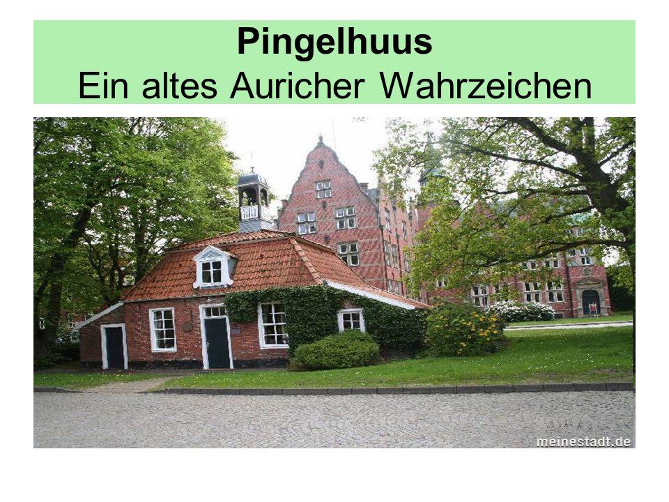 Pingelhuus Ein altes Auricher Wahrzeichen