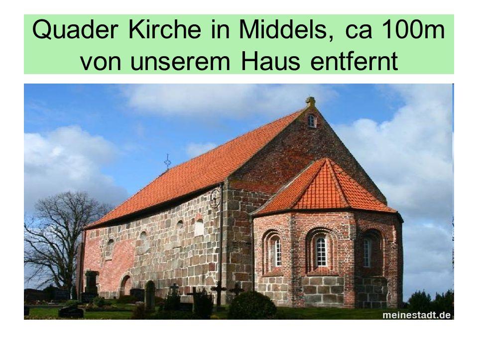 Quader Kirche in Middels, ca 100m von unserem Haus entfernt